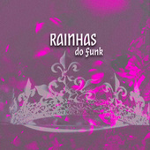 Rainhas do Funk by Various Artists