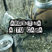 Argentina a tu casa by Various Artists