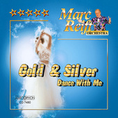 Gold & Silver Dance with Me von Marc Reift Orchestra