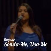 Sonda-Me, Usa-Me de Dayane