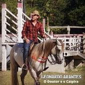O Doutor e o Caipira de Leonardo Arantes