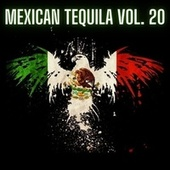 Mexican Tequila Vol. 20 by Various Artists