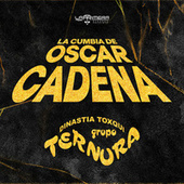 Cumbia de Oscar Cadena by Grupo Ternura Dinastia Toxqui