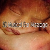 50 Musical Ear Massage by Baby Sweet Dream (1)