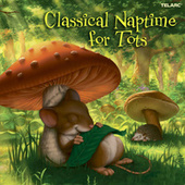 Classical Naptime for Tots by Various Artists