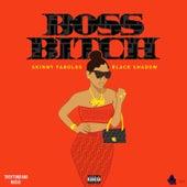Boss Bitch by Skinny Fabulous