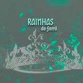 Rainhas do Forró by Various Artists