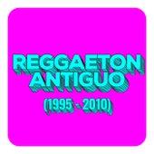 Reggaeton Antiguo (1995 - 2010) de Various Artists