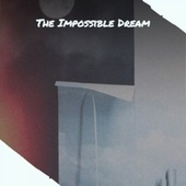 The Impossible Dream de Pat Boone, Sammy Davis Jr., Joe Tex, Caterina Valente, MGM Studio Orchestra, Hampton Hawes, Woody Herman, Faron Young, Cannonball Adderley, Ed Lincoln