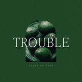 Trouble by Books On Tape