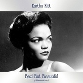 Bad But Beautiful (Remastered 2021) von Eartha Kitt