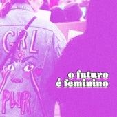 O Futuro é Feminino de Various Artists