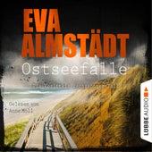 Ostseefalle - Pia Korittkis sechzehnter Fall - Kommissarin Pia Korittki, Folge 16 (Gekürzt) von Eva Almstädt