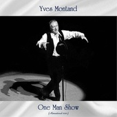 One Man Show (Remastered 2021) fra Yves Montand