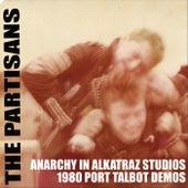 Anarchy in Alkatraz Studio 1980 Port Talbot Demos by The Partisans