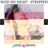 Nod My Head (Stripped) by Janel Nabong