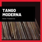 Tango Moderna by Astor Piazzolla