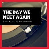 The Day We Meet Again von Glenn Miller