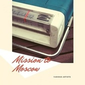 Mission to Moscow de Glenn Miller