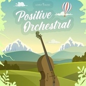 Positive Orchestral by Lovely Music Library