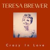 Crazy In Love de Teresa Brewer
