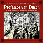 Die neuen Fälle, Fall 25: Professor van Dusen und der lange Weg nach Oz von Professor Dr. Dr. Dr. Augustus van Dusen