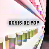 Dosis de Pop by Various Artists