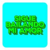 Sigue Bailando Mi Amor de Various Artists