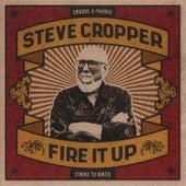 Fire It Up by Steve Cropper