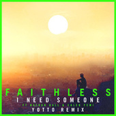 I Need Someone (feat. Nathan Ball & Caleb Femi) [Yotto Remix] (Edit) by Faithless