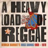 A Heavy Load of Reggae (Derrick Harriott's Boss Sounds 1969 - 1970) de Various Artists
