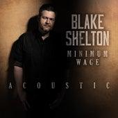 Minimum Wage (Acoustic) von Blake Shelton