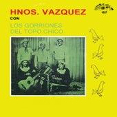 Hermanos Vazquez Con Los Gorriones Del Topo Chico de Hermanos Vazquez