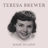 Made To Love de Teresa Brewer