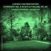 Ludwig van Beethoven: Symphony No. 4 in B-flat Major, Op. 60 de London Symphony Orchestra