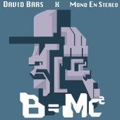 B=MC2 by David Bars
