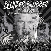 Blunder Blubber by Jello Biafra
