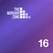 The Worship Zone 16 by The Worship Zone