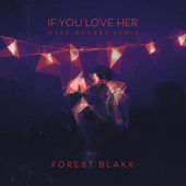 If You Love Her (Mark McCabe Remix) by Forest Blakk