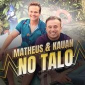 Matheus e Kauan no Talo by Matheus & Kauan