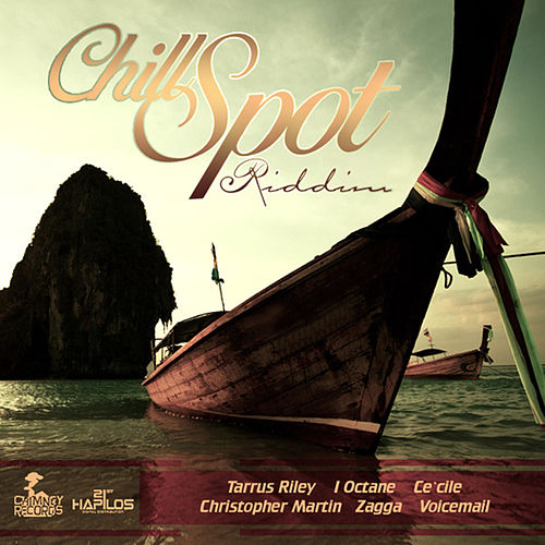 Chill Spot Riddim by Various Artists