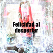 Felicidad al despertar by Various Artists