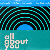 All About You (feat. Foster The People) (THAT KIND Remix) by The Knocks
