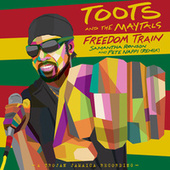 Freedom Train (Samantha Ronson & Peter Nappi Remix) von Toots and the Maytals