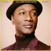 All Love Everything (Deluxe) by Aloe Blacc