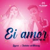 Ei Amor (Deixe-Me Ir) by Llypeh