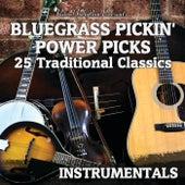 Bluegrass Pickin' Power Picks: 25 Traditional Classics Instrumentals by Various Artists