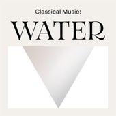 Classical Music: Water de Various Artists