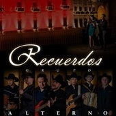 Recuerdos by Grupo Alterno