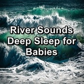 River Sounds Deep Sleep for Babies von Baby Music (1)